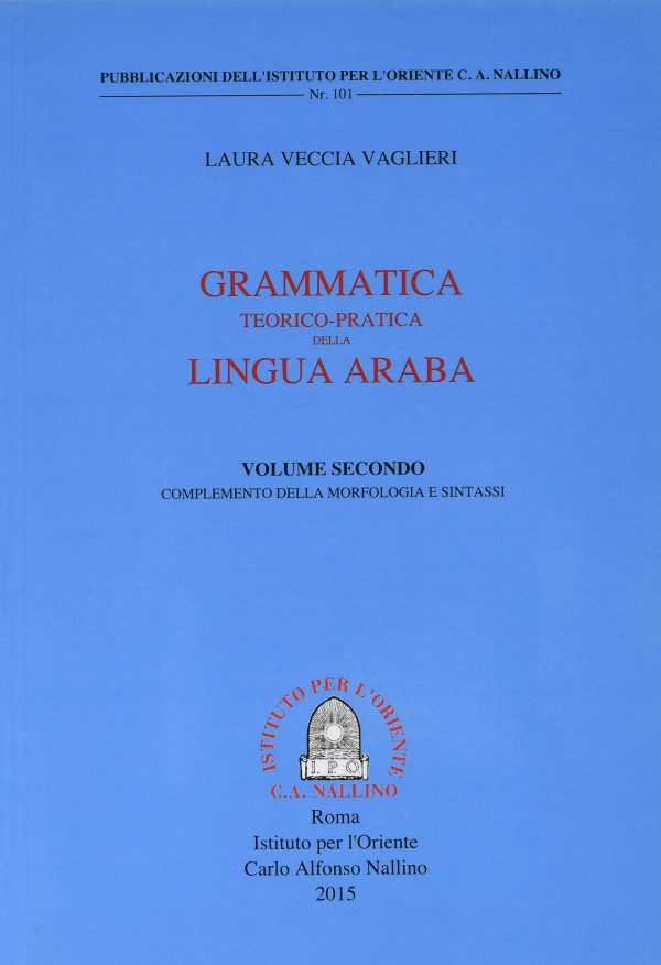 Grammatica teorico-pratica della lingua araba. Ediz. italiana e araba: 2 (Multilingue) Copertina flessibile – 31 mar 2015 di Laura Veccia Vaglieri (Autore)