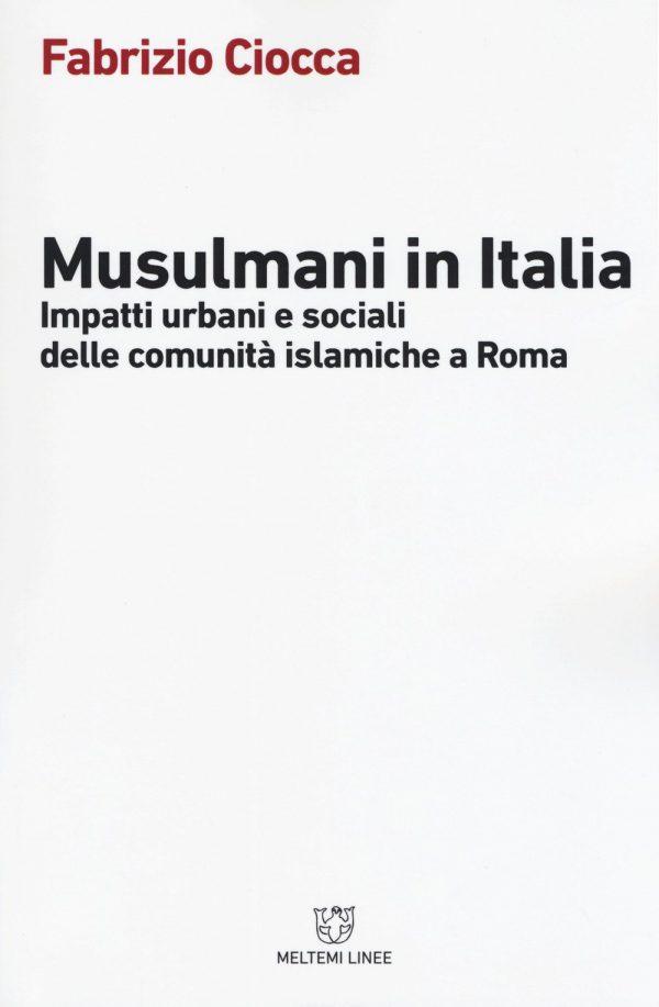 Musulmani in Italia. Impatti urbani e sociali delle comunità islamiche