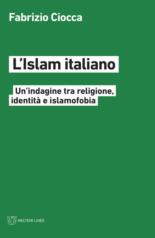 L'Islam italiano. Un'indagine tra religione, identità e islamofobia