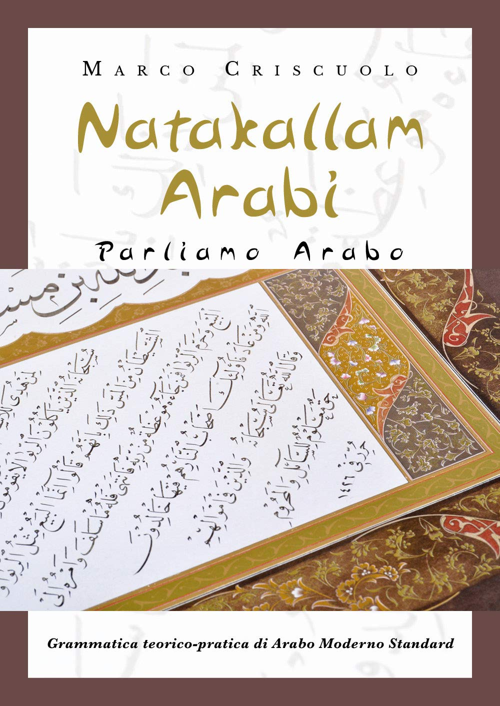 Nuova Grammatica araba: Natakallam 'Arabi – Parliamo Arabo di Marco Criscuolo
