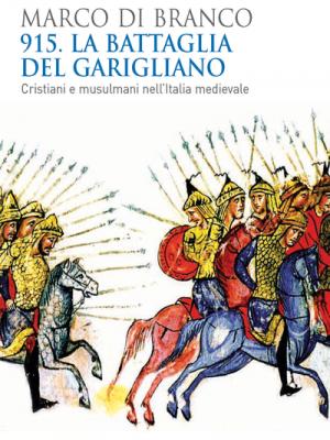 915. La battaglia del Garigliano: Cristiani e Musulmani nell'Italia medievale