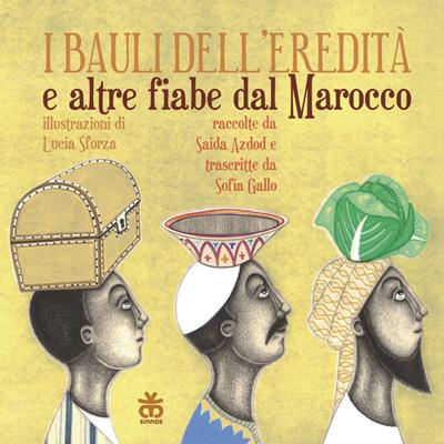 I bauli dell'eredità e alte fiabe dal Marocco. Ediz. italiana e araba